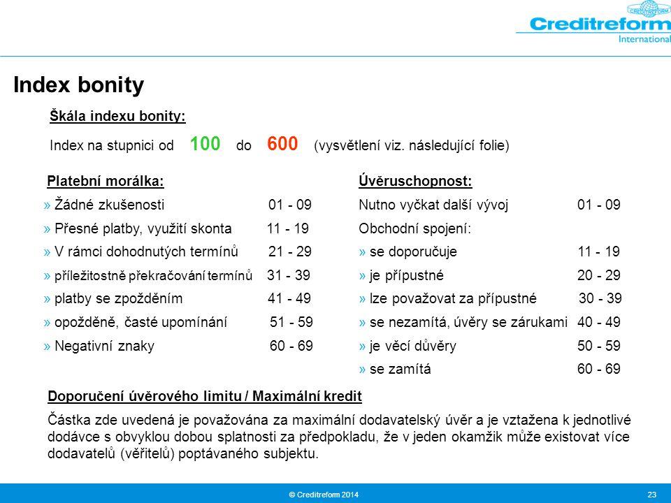 © Creditreform 2014 23 Index bonity Platební morálka: » Žádné zkušenosti 01 - 09 » Přesné platby, využití skonta 11 - 19 » V rámci dohodnutých termínů
