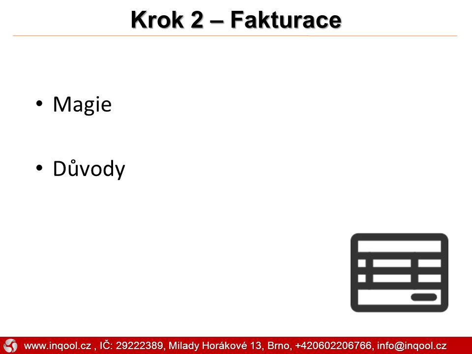 Magie Důvody Krok 2 – Fakturace www.inqool.cz, IČ: 29222389, Milady Horákové 13, Brno, +420602206766, info@inqool.cz