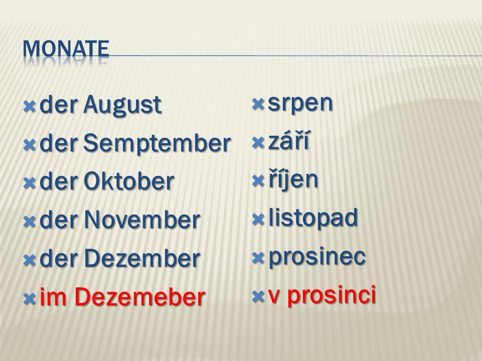  der August  der Semptember  der Oktober  der November  der Dezember  im Dezemeber  srpen  září  říjen  listopad  prosinec  v prosinci