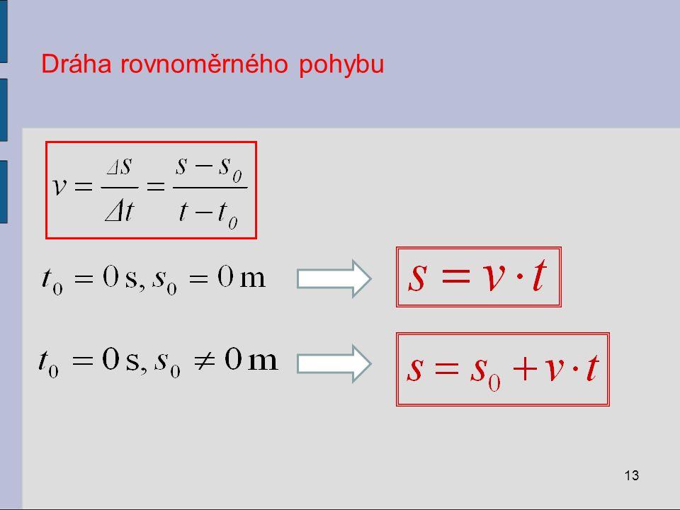 Dráha rovnoměrného pohybu 13