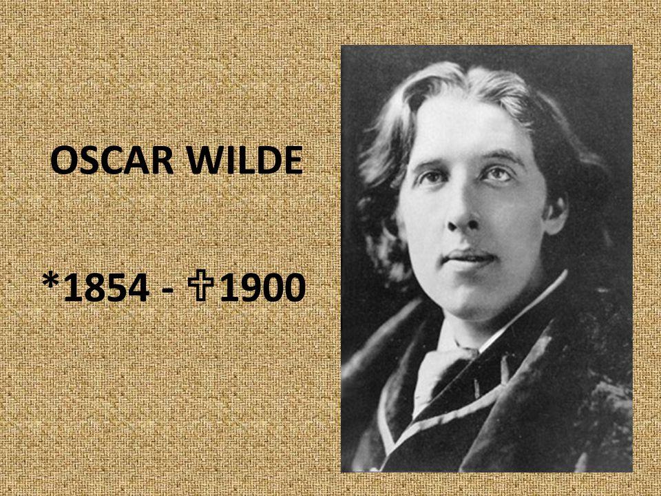 OSCAR WILDE *1854 -  1900