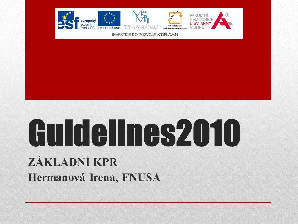 Požitá literatura ZUCHOVÁ, Barbora.Základní postupy neodkladné resuscitace - Guidelines 2005.