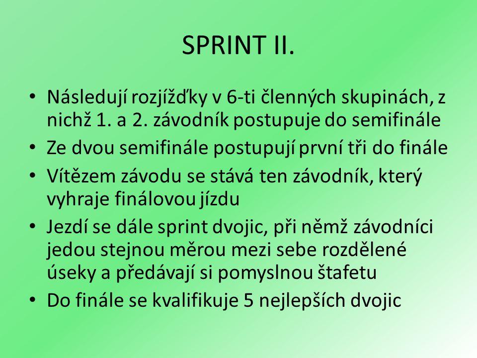 SPRINT II. Následují rozjížďky v 6-ti členných skupinách, z nichž 1. a 2. závodník postupuje do semifinále Ze dvou semifinále postupují první tři do f