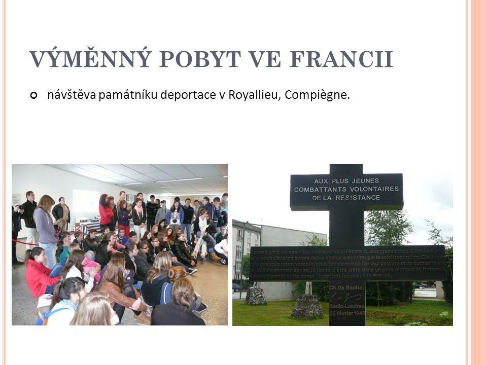 VÝMĚNNÝ POBYT VE FRANCII návštěva památníku deportace v Royallieu, Compiègne.