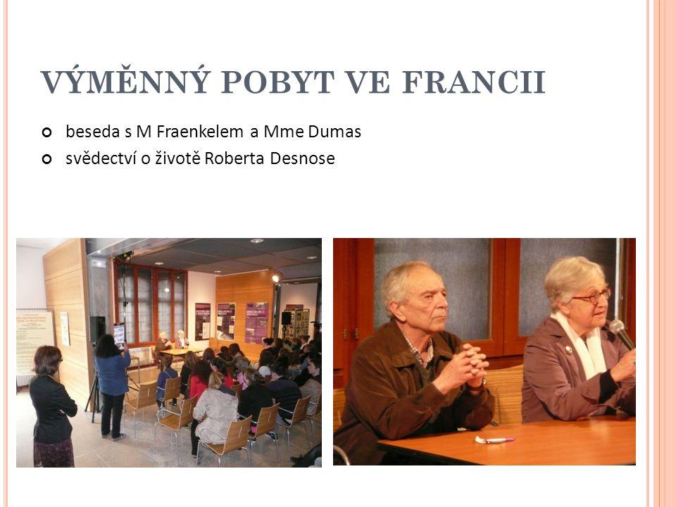 VÝMĚNNÝ POBYT VE FRANCII beseda s M Fraenkelem a Mme Dumas svědectví o životě Roberta Desnose