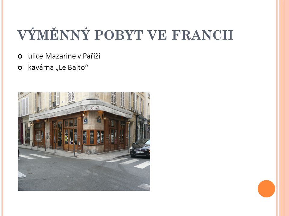 """VÝMĚNNÝ POBYT VE FRANCII ulice Mazarine v Paříži kavárna """"Le Balto"""