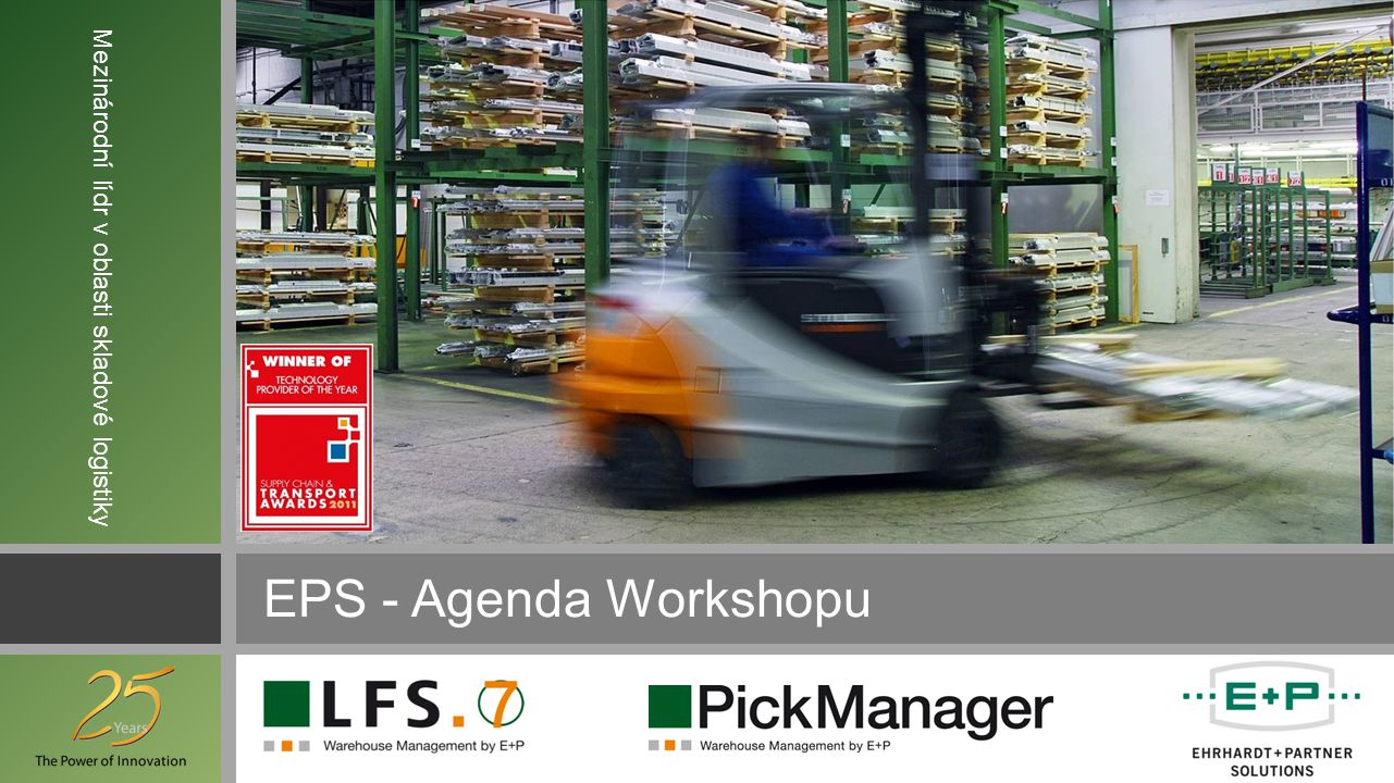 Mezinárodní lídr v oblasti skladové logistiky EPS - Agenda Workshopu