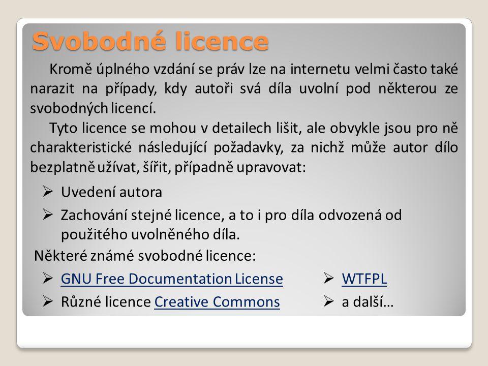 Svobodné licence Kromě úplného vzdání se práv lze na internetu velmi často také narazit na případy, kdy autoři svá díla uvolní pod některou ze svobodných licencí.