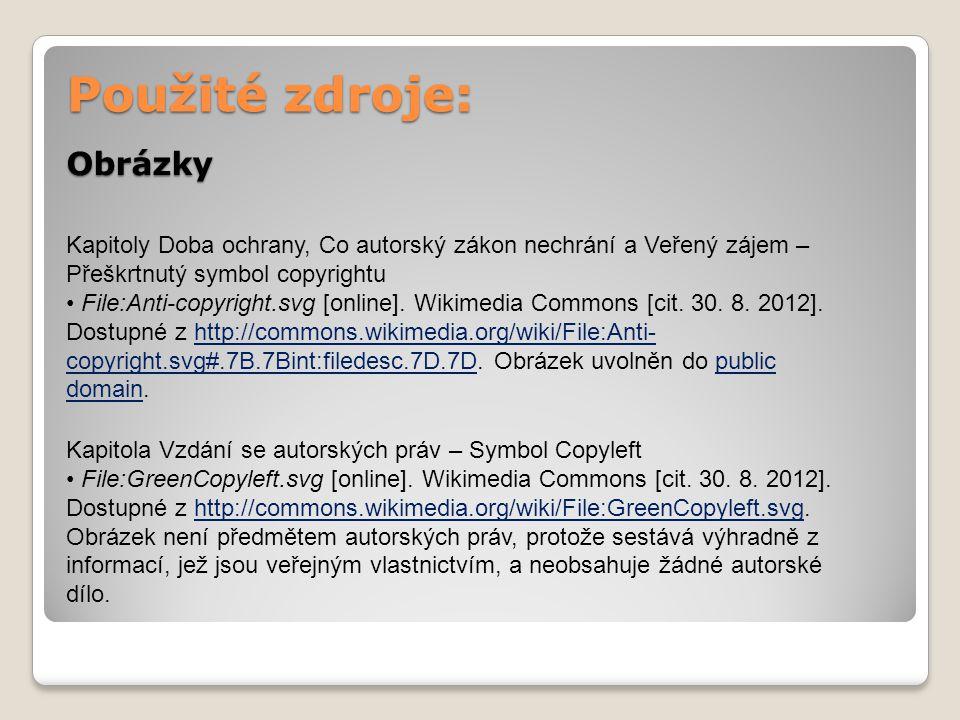 Obrázky Použité zdroje: Kapitoly Doba ochrany, Co autorský zákon nechrání a Veřený zájem – Přeškrtnutý symbol copyrightu File:Anti-copyright.svg [online].