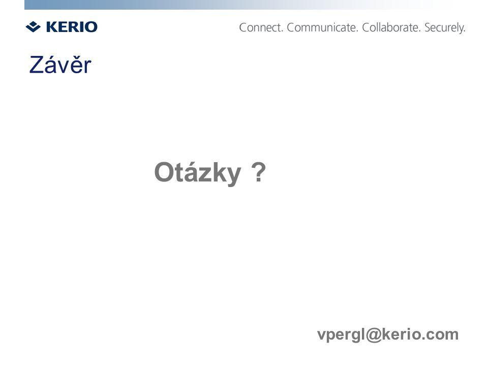 Závěr Otázky vpergl@kerio.com