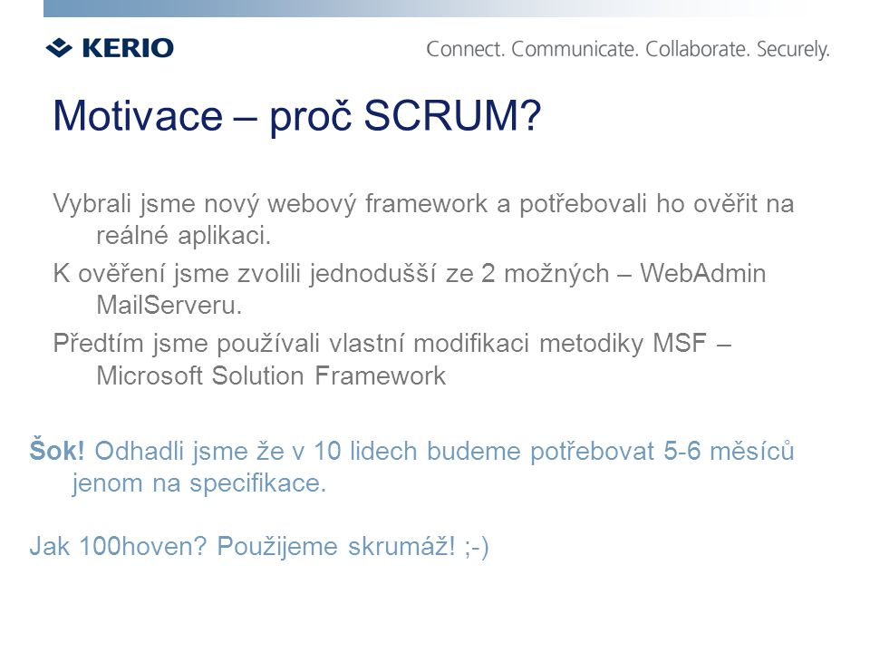 Charakteristiky SCRUMu Jedna z agilních metodik.Postupuje v malých iteracích a přírustcích.