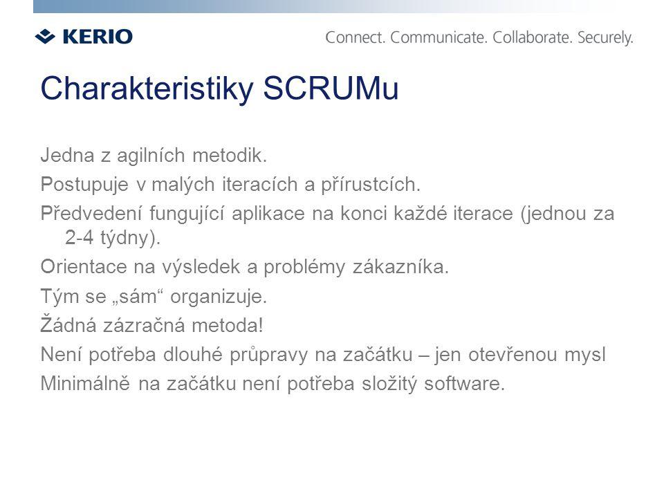 Charakteristiky SCRUMu Jedna z agilních metodik. Postupuje v malých iteracích a přírustcích.