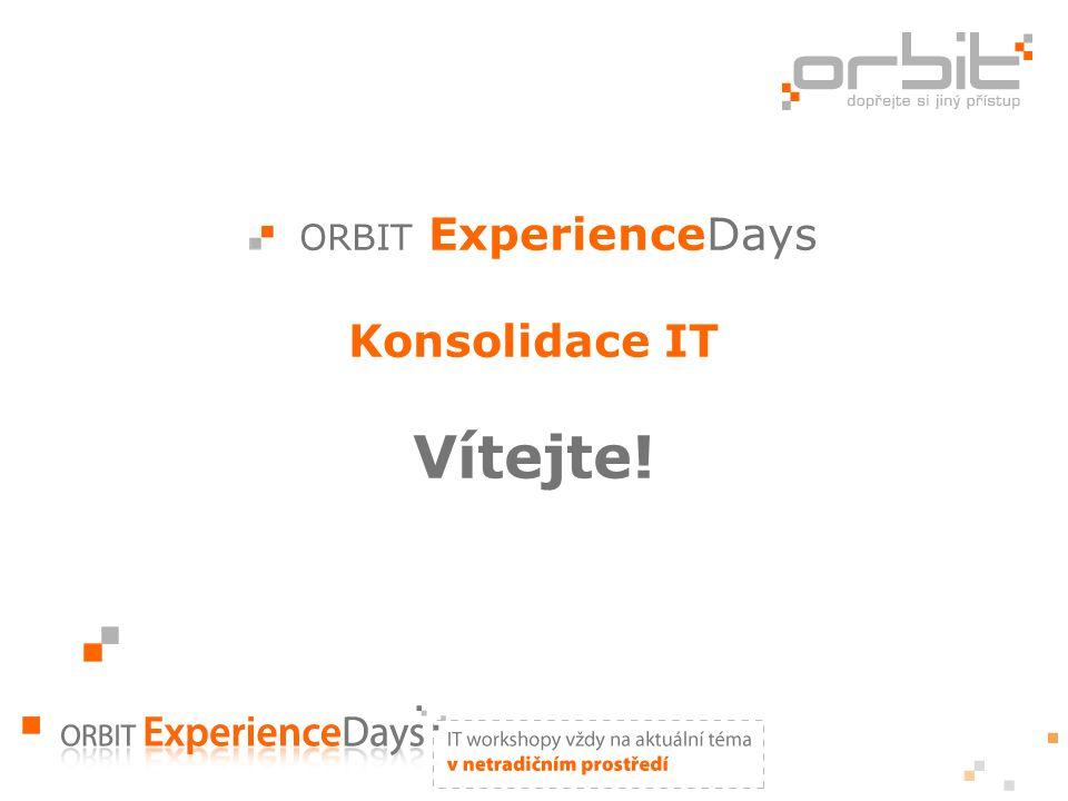 ORBIT ExperienceDays Konsolidace IT Vítejte!