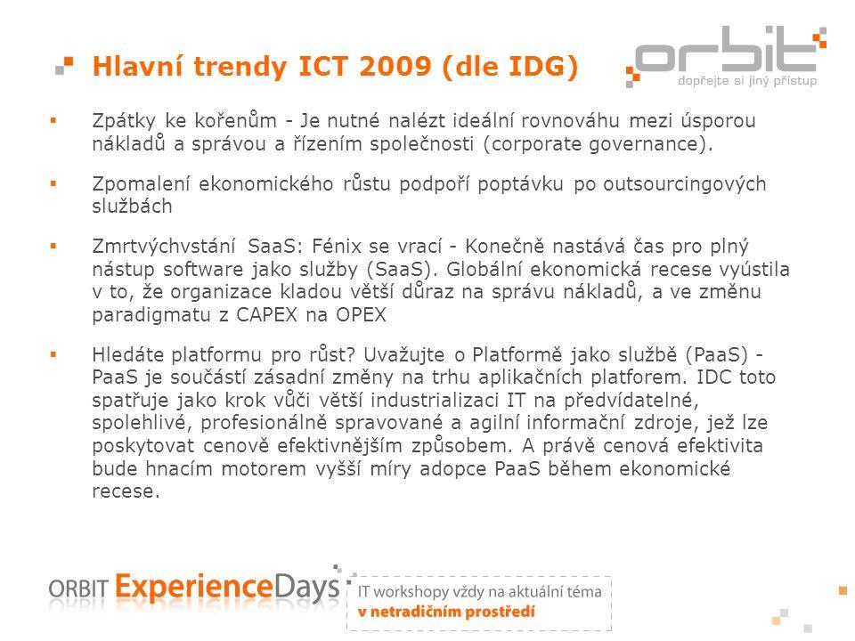 Hlavní trendy ICT 2009 (dle IDG)  Zpátky ke kořenům - Je nutné nalézt ideální rovnováhu mezi úsporou nákladů a správou a řízením společnosti (corporate governance).