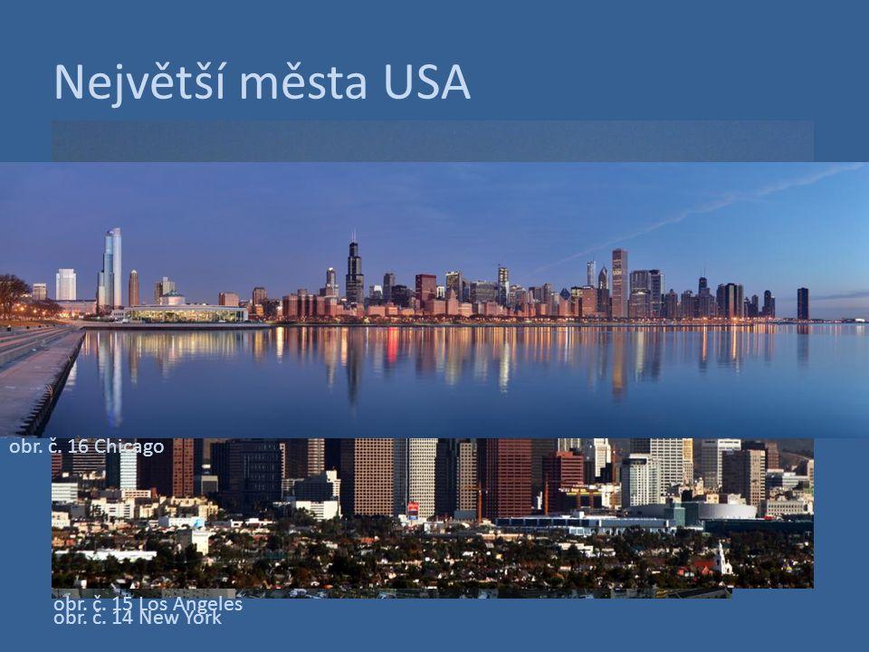 Největší města USA obr. č. 14 New York obr. č. 15 Los Angeles obr. č. 16 Chicago