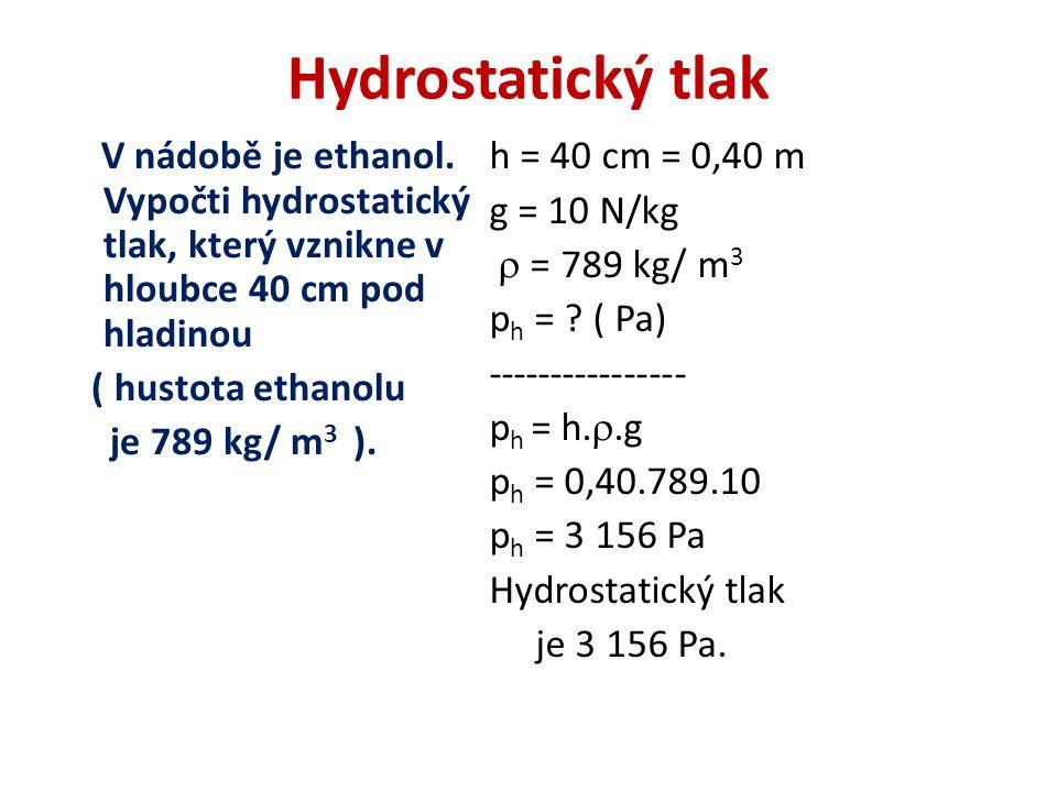 Hydrostatický tlak V nádobě je ethanol.