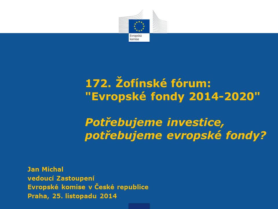 172.Žofínské fórum: Evropské fondy 2014-2020 Potřebujeme investice, potřebujeme evropské fondy.