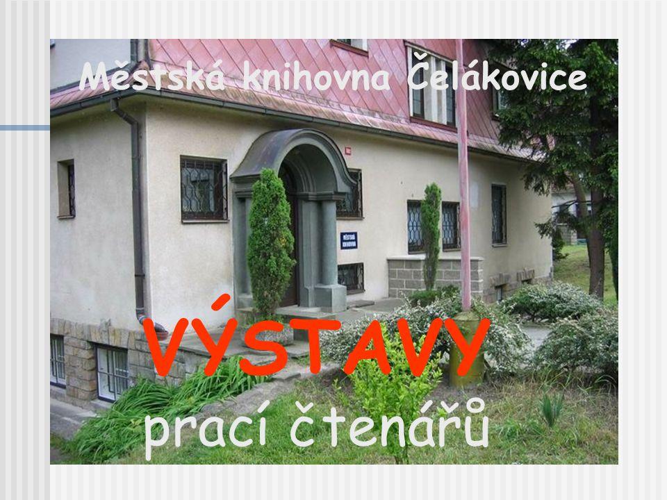 Městská knihovna Čelákovice VÝSTAVY prací čtenářů