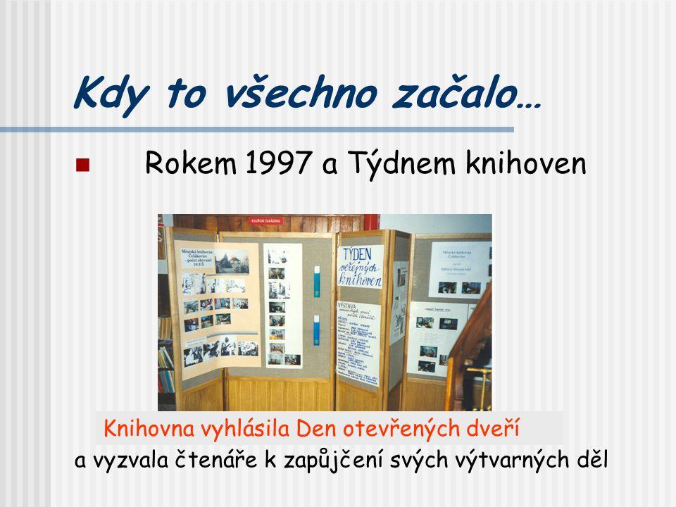 Kdy to všechno začalo… Rokem 1997 a Týdnem knihoven Knihovna vyhlásila Den otevřených dveří a vyzvala čtenáře k zapůjčení svých výtvarných děl