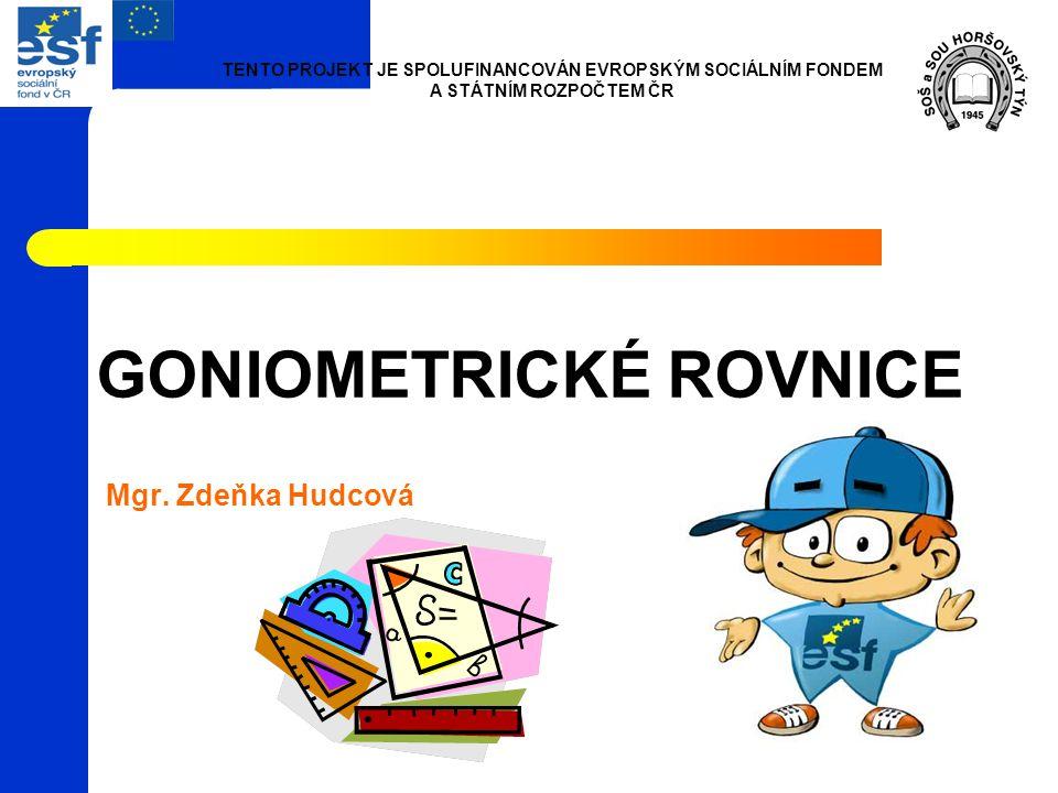 GONIOMETRICKÉ ROVNICE Mgr.