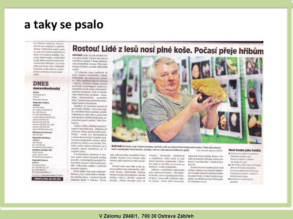 V Zálomu 2948/1, 700 30 Ostrava Zábřeh a taky se psalo