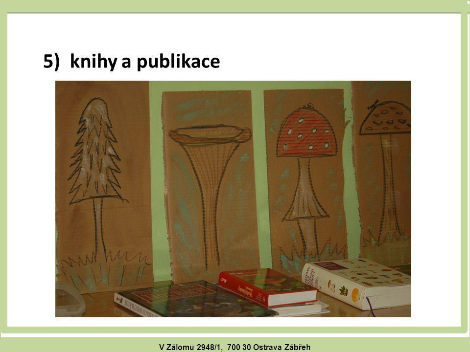 V Zálomu 2948/1, 700 30 Ostrava Zábřeh 5) knihy a publikace