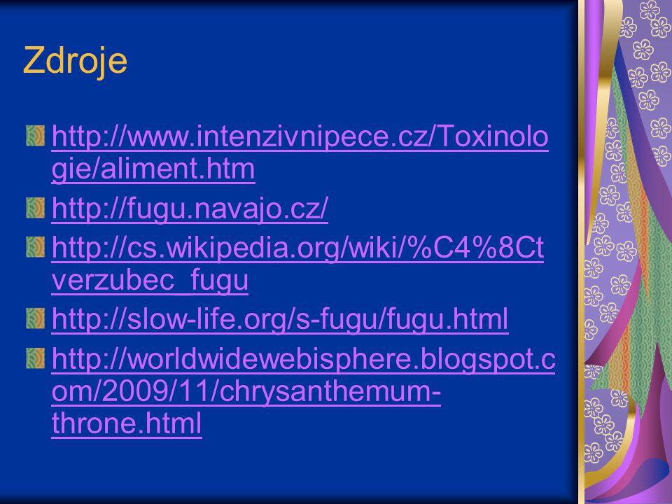 Zdroje http://www.intenzivnipece.cz/Toxinolo gie/aliment.htm http://fugu.navajo.cz/ http://cs.wikipedia.org/wiki/%C4%8Ct verzubec_fugu http://slow-life.org/s-fugu/fugu.html http://worldwidewebisphere.blogspot.c om/2009/11/chrysanthemum- throne.html