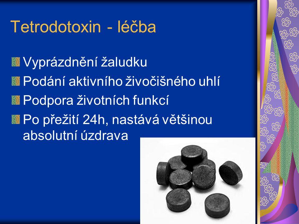 Tetrodotoxin - léčba Vyprázdnění žaludku Podání aktivního živočišného uhlí Podpora životních funkcí Po přežití 24h, nastává většinou absolutní úzdrava