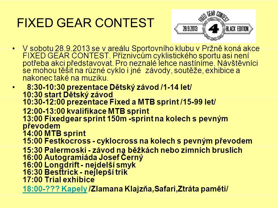 FIXED GEAR CONTEST V sobotu 28.9.2013 se v areálu Sportovního klubu v Pržně koná akce FIXED GEAR CONTEST. Příznivcům cyklistického sportu asi není pot