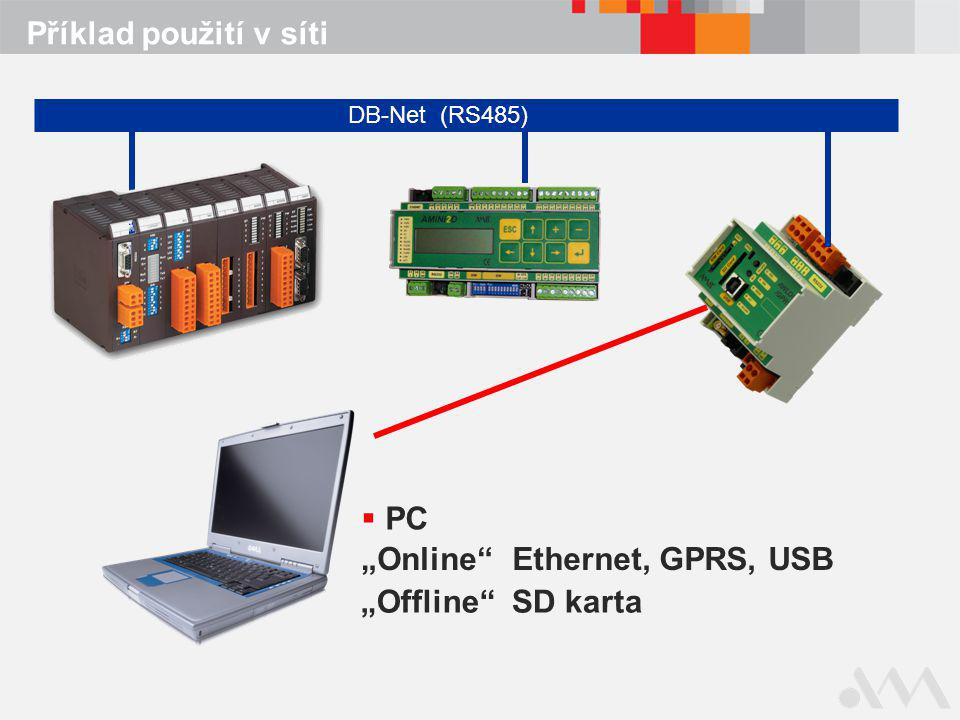 """DB-Net (RS485) Příklad použití v síti  PC """"Online""""Ethernet, GPRS, USB """"Offline""""SD karta"""