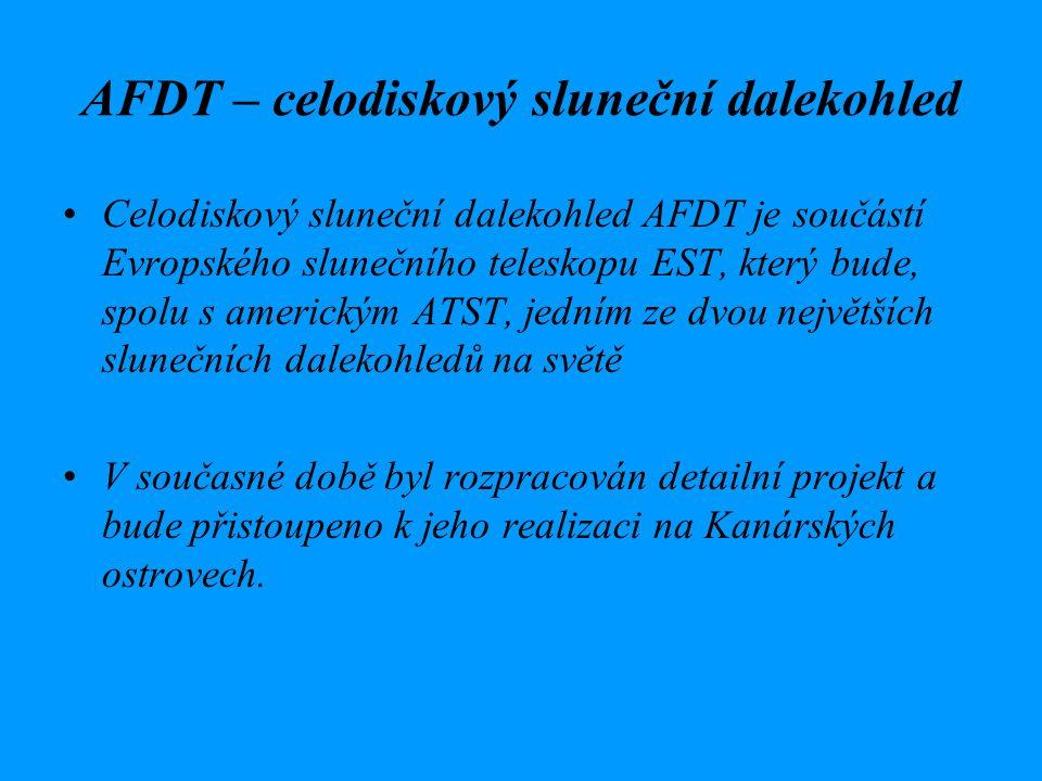 AFDT – celodiskový sluneční dalekohled Celodiskový sluneční dalekohled AFDT je součástí Evropského slunečního teleskopu EST, který bude, spolu s americkým ATST, jedním ze dvou největších slunečních dalekohledů na světě V současné době byl rozpracován detailní projekt a bude přistoupeno k jeho realizaci na Kanárských ostrovech.