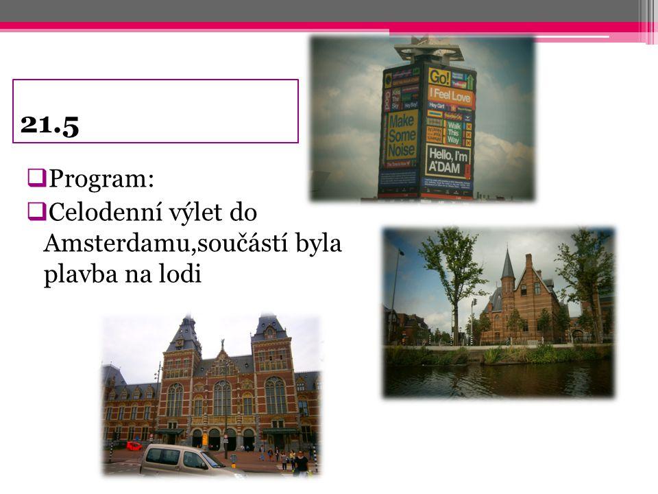 21.5  Program:  Celodenní výlet do Amsterdamu,součástí byla plavba na lodi
