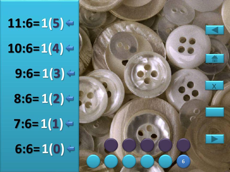 12 6 6 2(5) 12:6= 2(0) 13:6= 2(1) 14:6= 2(2) 15:6= 2(3) 16:6= 2(4) 17:6= x x