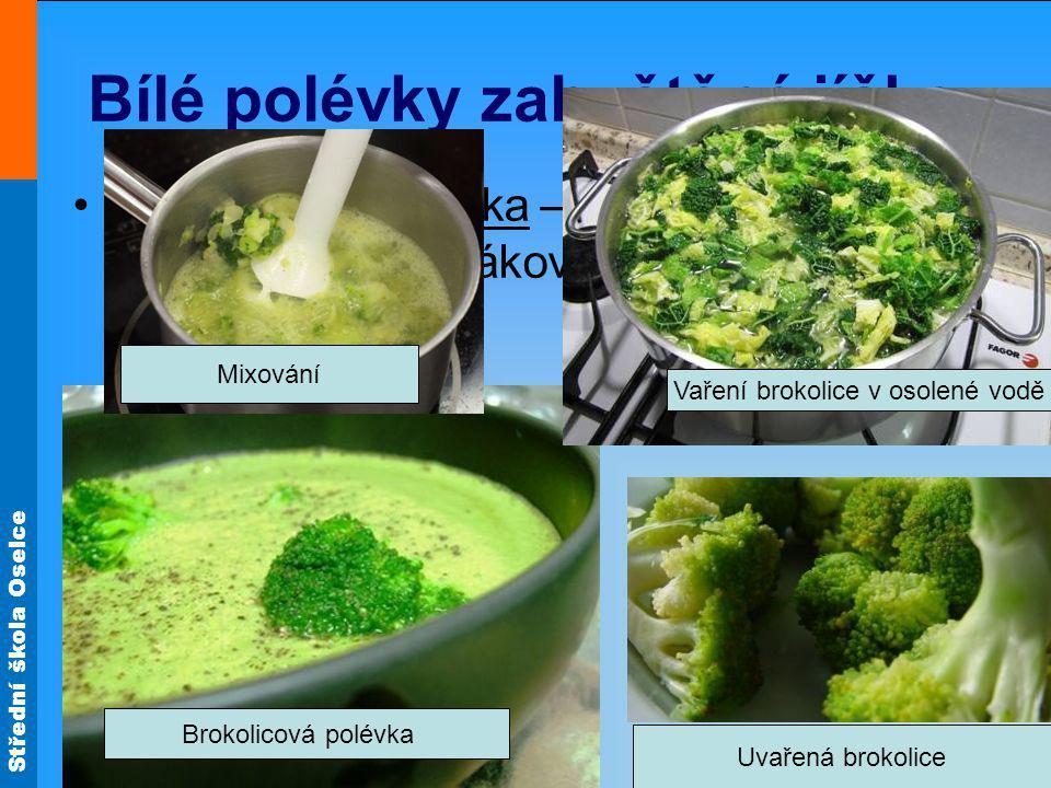 Střední škola Oselce Bílé polévky zahuštěné jíškou Brokolicová polévka – připravujeme stejně jako polévku květákovou. Brokolicová polévka Vaření broko