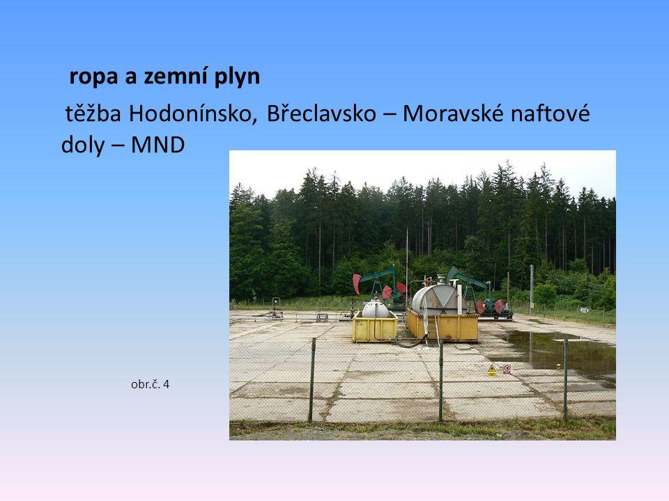 ropa a zemní plyn těžba Hodonínsko, Břeclavsko – Moravské naftové doly – MND obr.č. 4