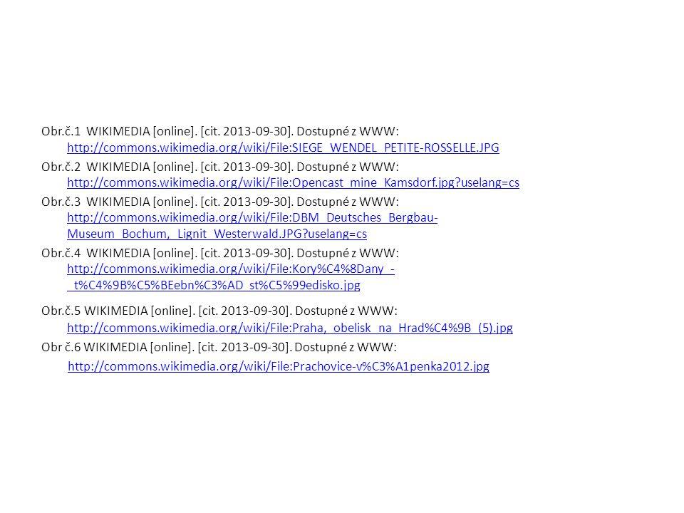 Obr.č.1 WIKIMEDIA [online]. [cit. 2013-09-30]. Dostupné z WWW: http://commons.wikimedia.org/wiki/File:SIEGE_WENDEL_PETITE-ROSSELLE.JPG http://commons.