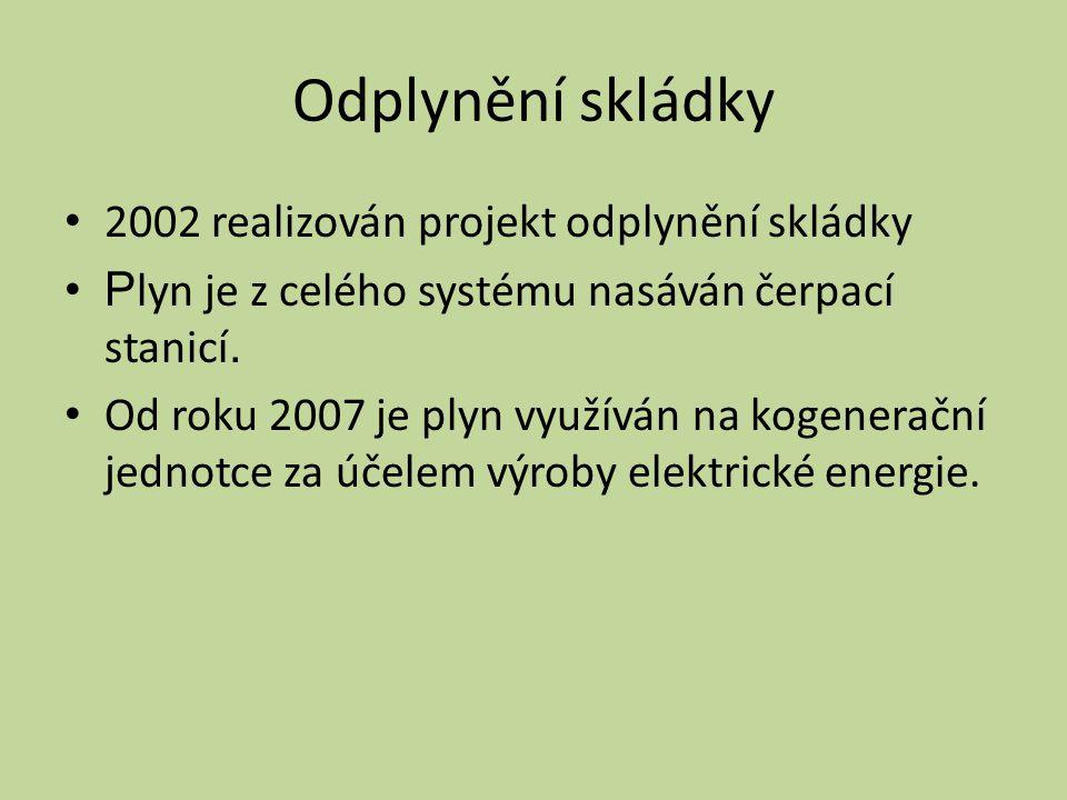 Odplynění skládky 2002 realizován projekt odplynění skládky P lyn je z celého systému nasáván čerpací stanicí. Od roku 2007 je plyn využíván na kogene