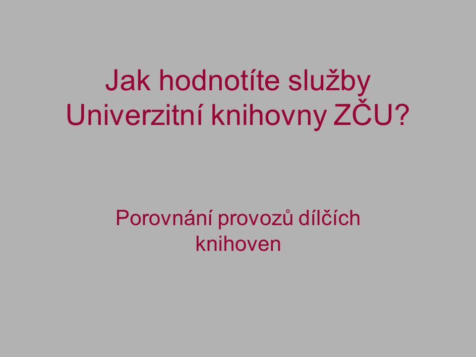 Jak hodnotíte služby Univerzitní knihovny ZČU? Porovnání provozů dílčích knihoven