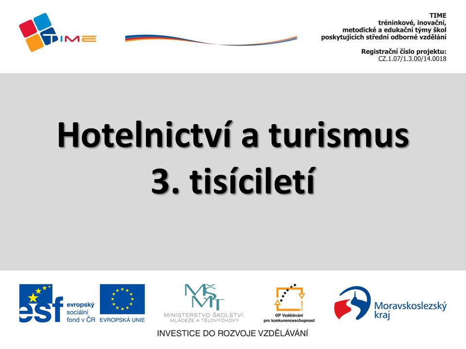 Hotelnictví a turismus 3. tisíciletí