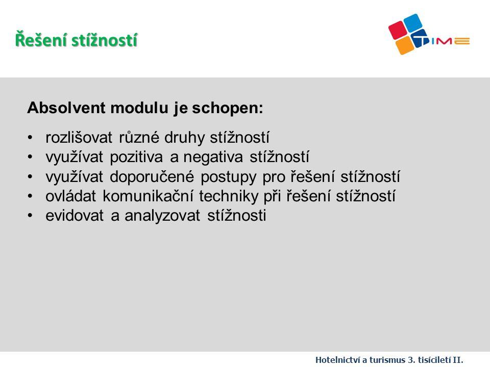 Absolvent modulu je schopen: rozlišovat různé druhy stížností využívat pozitiva a negativa stížností využívat doporučené postupy pro řešení stížností