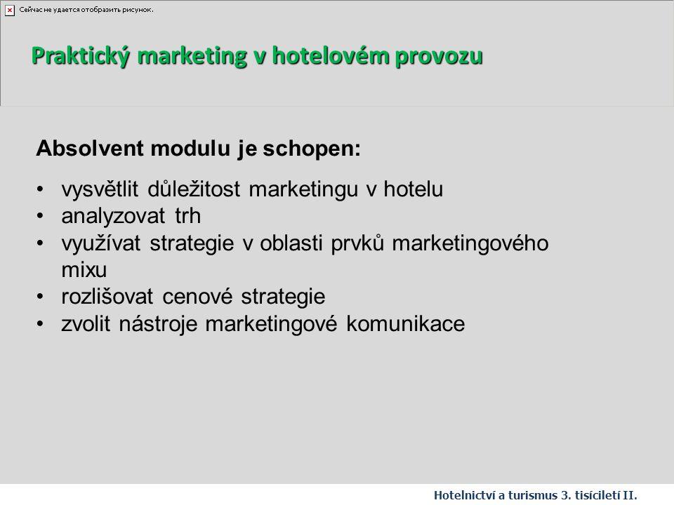 Absolvent modulu je schopen: vysvětlit důležitost marketingu v hotelu analyzovat trh využívat strategie v oblasti prvků marketingového mixu rozlišovat