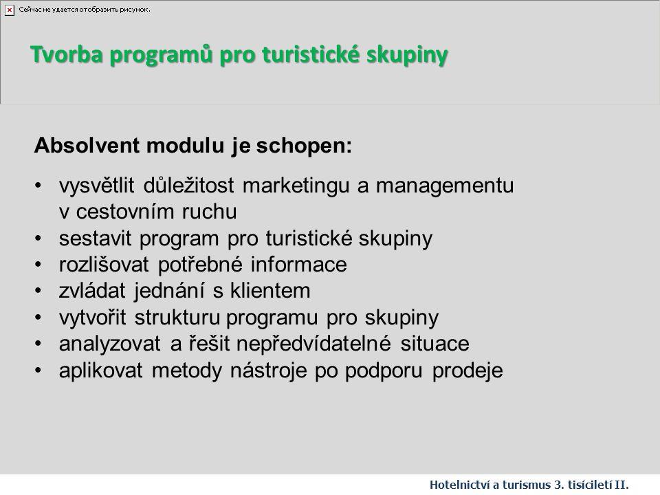 Absolvent modulu je schopen: vysvětlit důležitost marketingu a managementu v cestovním ruchu sestavit program pro turistické skupiny rozlišovat potřeb