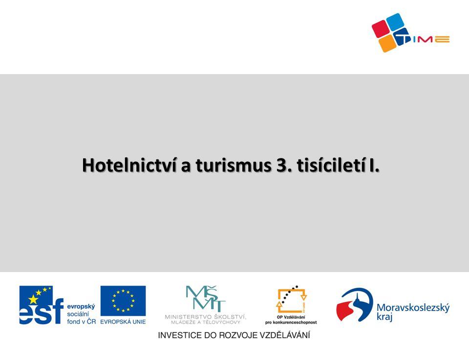 Hotelnictví a turismus 3. tisíciletí I.