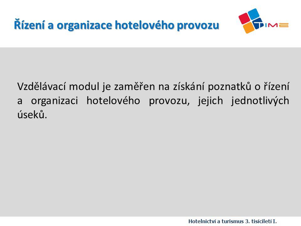 Absolvent modulu je schopen: orientovat se v organizaci a řízení jednotlivých úseků hotelu porozumět organizačním strukturám hotelu zvolit vhodnou organizační strukturu v závislosti na velikosti hotelu a úrovně poskytovaných služeb orientovat se v personální politice hotelu a jednotlivých pracovních funkcích orientovat se v náplni práce pracovníků na jednotlivých úsecích a různých stupních úrovně řízení Hotelnictví a turismus 3.