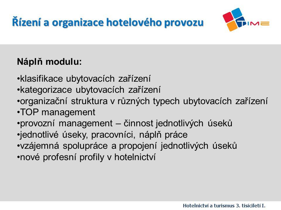 Náplň modulu: klasifikace ubytovacích zařízení kategorizace ubytovacích zařízení organizační struktura v různých typech ubytovacích zařízení TOP manag