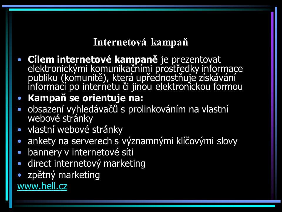 Internetová kampaň Cílem internetové kampaně je prezentovat elektronickými komunikačními prostředky informace publiku (komunitě), která upřednostňuje