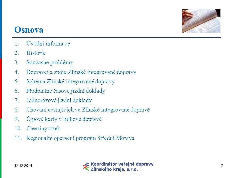 Zlínská integrovaná doprava  Jeden s nejstarších integrovaných dopravních systémů v ČR.