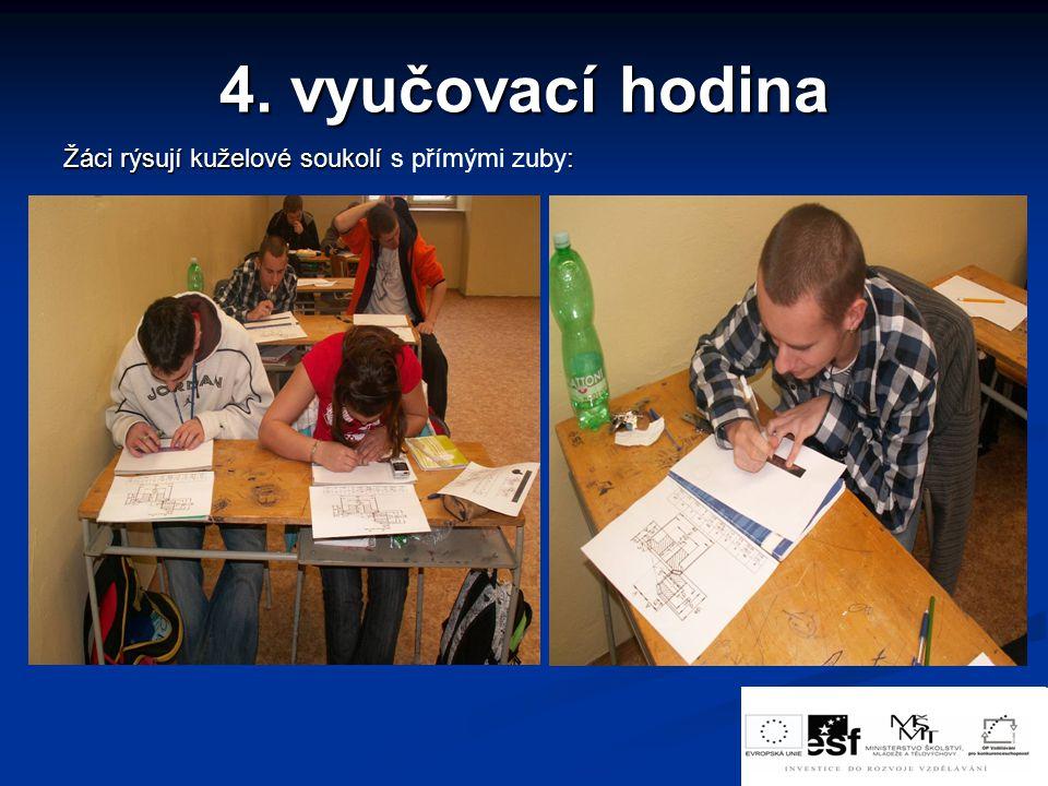 4. vyučovací hodina Žáci rýsují kuželové soukolí : Žáci rýsují kuželové soukolí s přímými zuby: