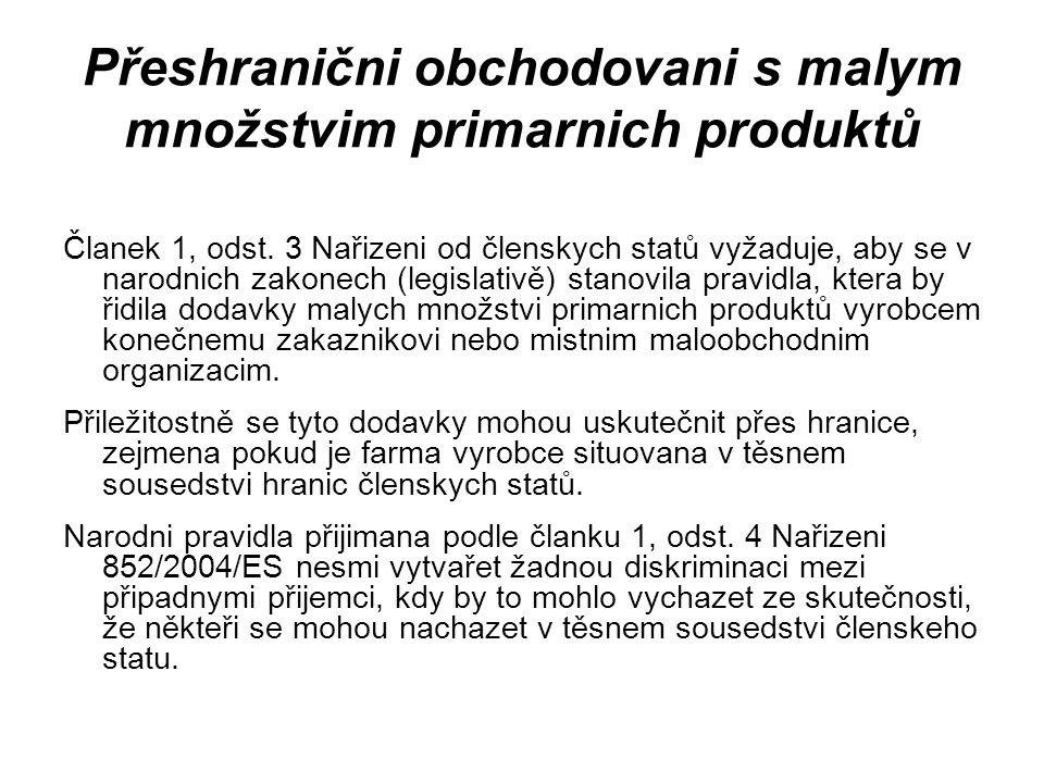 Přeshranični obchodovani s malym množstvim primarnich produktů Članek 1, odst. 3 Nařizeni od členskych statů vyžaduje, aby se v narodnich zakonech (le
