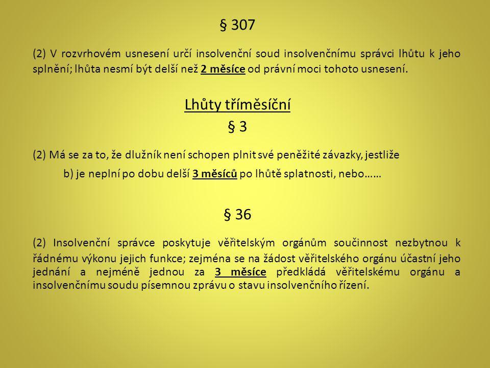§ 307 (2) V rozvrhovém usnesení určí insolvenční soud insolvenčnímu správci lhůtu k jeho splnění; lhůta nesmí být delší než 2 měsíce od právní moci to